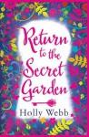 Return to the Secret Garden by Holly Webb (2015-10-01) - Holly Webb;