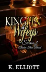 Kingpin Wifeys Season 3: Thicker than blood - K. Elliott