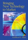 Bringing New Technology to Market - Kathleen R. Allen