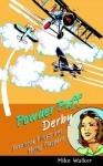 Powder Puff Derby: Petticoat Pilots and Flying Flappers - Mike Walker