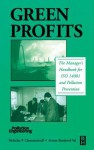 Green Profits: The Manager's Handbook for ISO 14001 and Pollution Prevention - Nicholas P. Cheremisinoff, Avrom Bendavid-Val