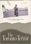 The Toronto Terror - James A. Barclay