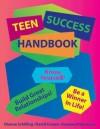 Teen Success Handbook - Dianna Schilling, David Cowan, Susanna Palomares