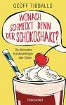 Wonach schmeckt denn der Schokoshake?: Die dümmsten Kundenanfragen aller Zeiten - Geoff Tibballs, Leena Flegler
