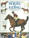Complete book of horses and riding: A practical training course on how to ride, with step-by-step photographs and a complete encyclopedia of horse breeds - Judith Draper, Debby Sly, Sarah Muir