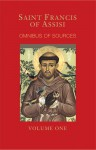 St. Francis of Assisi: Writing and Early Biographies: English Omnibus of the Sources for the Life of St. Francis - Marion A. Habig, Raphael Brown, Benen Fahy, Placid Hermann, Paul Oligny, Nesta de Robeck, John R. H. Moorman