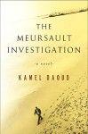 The Meursault Investigation - Kamel Daoud, John Cullen