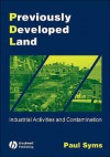 Previously Developed Land: Industrial Activities and Contamination - Paul Syms