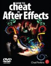 How to Cheat in After Effects [With DVD ROM] - Chad Perkins