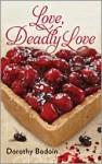 Love, Deadly Love - Dorothy Bodoin