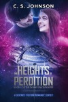 The Heights of Perdition: A Science Fiction Romance Series (The Divine Space Pirates Book 1) - C. S. Johnson, Jennifer Sell