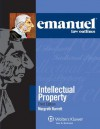 Emanuel Law Outlines: Intellectual Property, Third Edition - Margreth Barrett