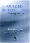 Guided Reflection: Advancing Practice - Christopher Johns, Dawn Freshwater, Aileen Joiner, Alexia Stenning, Yvonne Latchford, Bella Madden, Jane Groom
