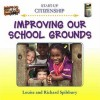 Improving Our School Grounds - Louise Spilsbury