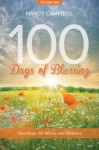 100 Days of Blessing, Volume 1: Devotions for Wives and Mothers - Nancy Campbell