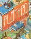 Plotted: A Literary Atlas - Andrew DeGraff, Daniel E. Harmon