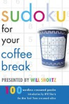 Sudoku for Your Coffee Break Presented by Will Shortz: 100 Wordless Crossword Puzzles - Will Shortz