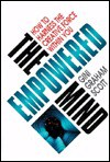 The Empowered Mind: How To Harness The Creative Force Within You - Gini Graham Scott