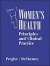 Women's Health: Principles and Clinical Practice [With CDROM] - B.C. Decker, Alan H. DeCherney