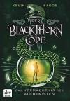 Der Blackthorn-Code - Das Vermächtnis des Alchemisten - Kevin Sands, Alexandra Ernst