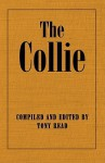 The Collie or Sheepdog in Show and Work - Its History & Origins - Tony Read