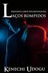 Laços Rompidos (Portuguese Edition) - Kenechi Udogu, Nathalia Carvalho