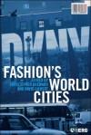 Fashion's World Cities - David Gilbert, Christopher Breward