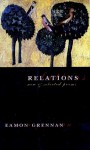 Relations: New and Selected Poems - Eamon Grennan