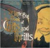Little Big Book Of Chills And Thrills (Little Big Books (Welcome)) - Lena Tabori, Natasha Tabori Fried