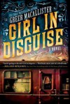Girl in Disguise - Greer Macallister