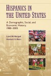 Hispanics in the United States: A Demographic, Social, and Economic History, 1980-2005 - Laird W. Bergad, Herbert S. Klein
