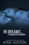 In Dreams... A Forbidden M/M Romance Short - Avril Ashton