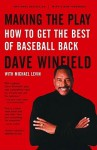 Making the Play: How to Get the Best of Baseball Back - Dave Winfield, Michael Levin