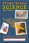 Detective Notebook: Crime Scene Science - Andrea Campbell