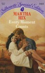 Every Moment Counts (Silhouette Special Edition No. 344) - Martha Hix