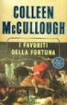 I favoriti della fortuna - Colleen McCullough