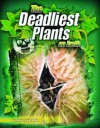 Deadliest Plants on Earth - Connie Colwell Miller