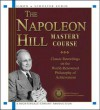 The Napoleon Hill Mastery Course: Classic Recordings on the World Renowned Philosophy of Achievement - Napoleon Hill Foundation