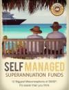 Self-Managed Super Funds, Australian Super 12 Biggest Misconceptions - Australian Investment Education, Graham Parkes