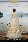 The Lady of the Lakes: The True Love Story of Sir Walter Scott - Josi S. Kilpack