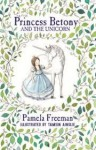 Princess Betony And The Unicorn - Pamela Freeman, Tamsin Ainslie