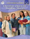 Christian Character Building Stories for Middle Grade Students, Grades 5-8 - Linda Karges-Bone