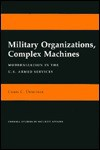 Military Organizations, Complex Machines: Romanian Villagers to the Revolution and Beyond - Chris C. Demchak