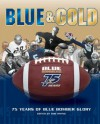 Blue and Gold: 75 Years of Blue Bomber Glory - Bob Irving