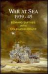 War at Sea, 1939-1945 - Edward Smithies, Colin John Bruce
