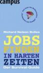 Jobs finden in harten Zeiten: Der Survival-Guide - Richard Nelson Bolles, Nicole Hölsken, Nicole Hölsken