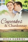 Cupcakes & Chardonnay - Julia Gabriel