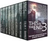 This is the End 3: The Post-Apocalyptic Box Set (8 Book Collection) - J. Thorn, Colin F. Barnes, Richard Brown, Michaelbrent Collings, Glynn James, Michael Stephen Fuchs, Scott Nicholson, Dirk Patton, David W. Wright, Sean Platt