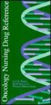 Oncology Nursing Drug Reference - Gail M. Wilkes, Karen Ingwersen, Margaret Barton Burke