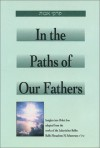 In the Path of Our Fathers: Insights Into Pirkei Avot from the Works of the Lubavitcher Rebbe - Menachem M. Schneerson